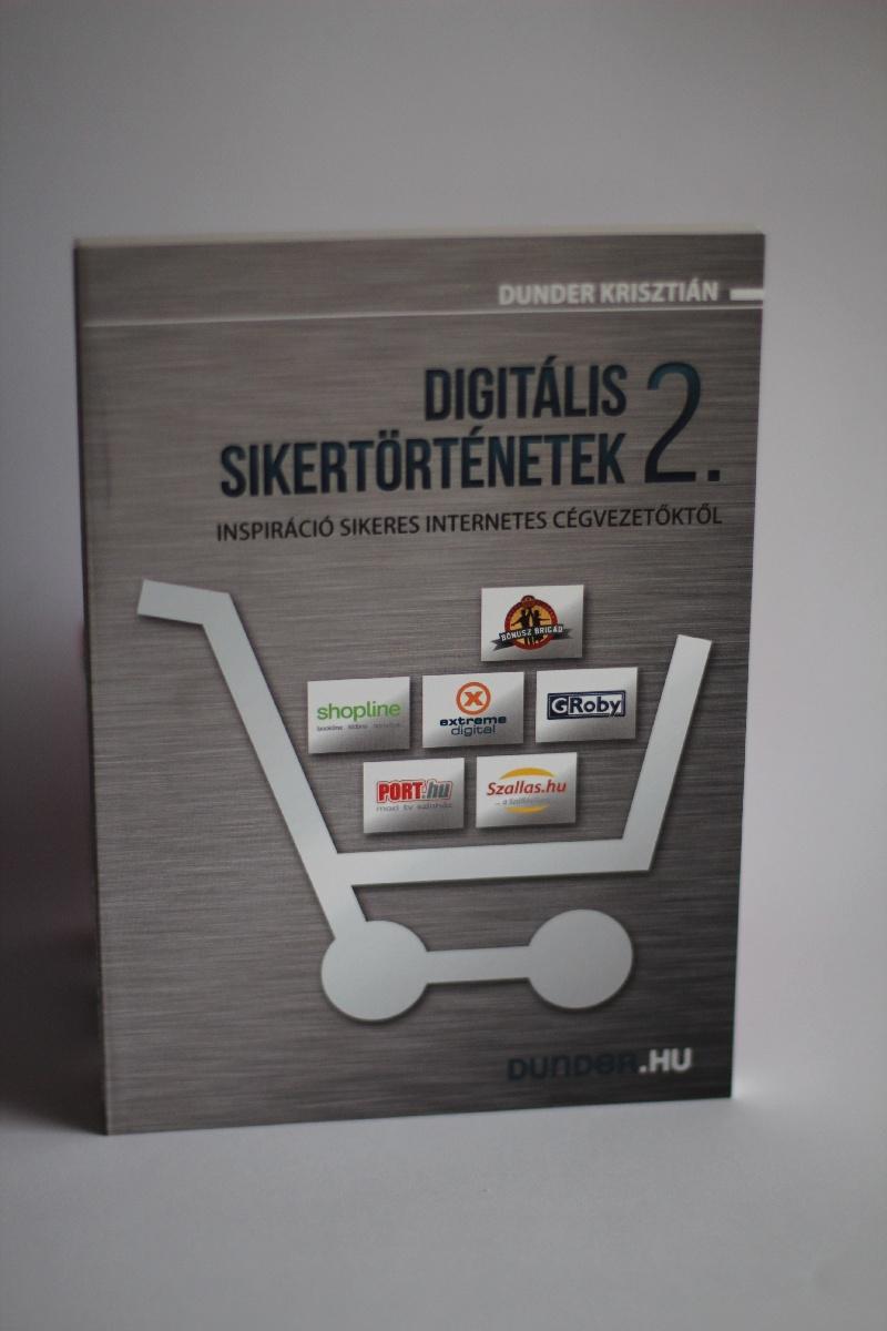 Dunder Krisztián: Digitális sikertörténetek 2. rész