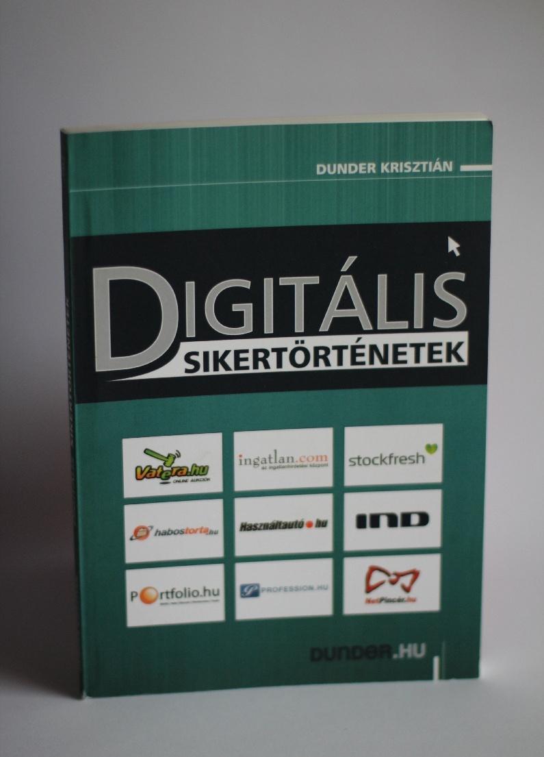 Dunder Krisztián: Digitális sikertörténetek 1. rész